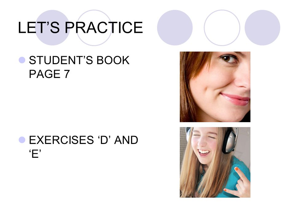 LET'S PRACTICE STUDENT'S BOOK PAGE 7 EXERCISES 'D' AND 'E'