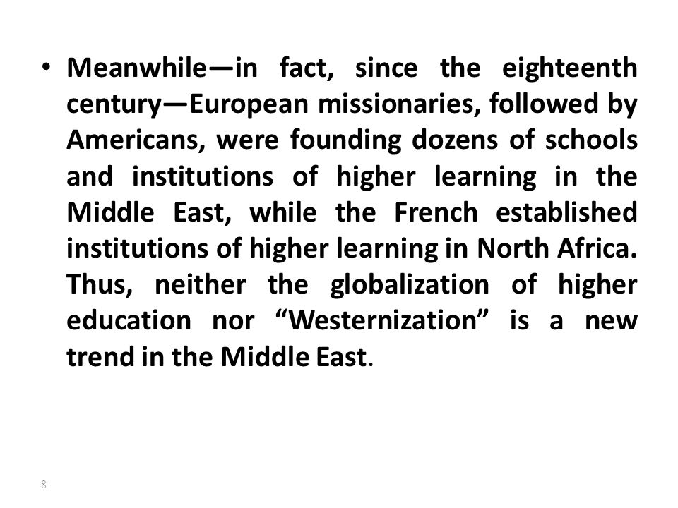 8 Meanwhile—in fact, since the eighteenth century—European missionaries, followed by Americans, were founding dozens of schools and institutions of hi