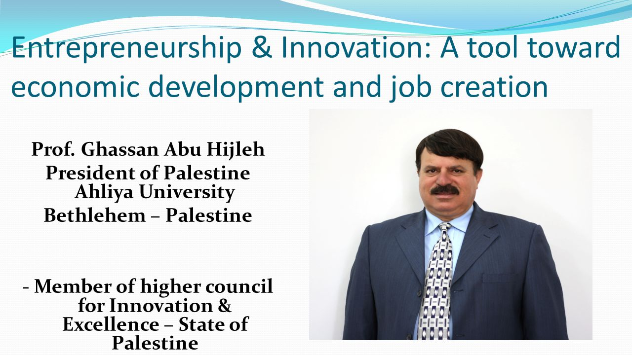 Entrepreneurship & Innovation: A tool toward economic development and job creation Prof.