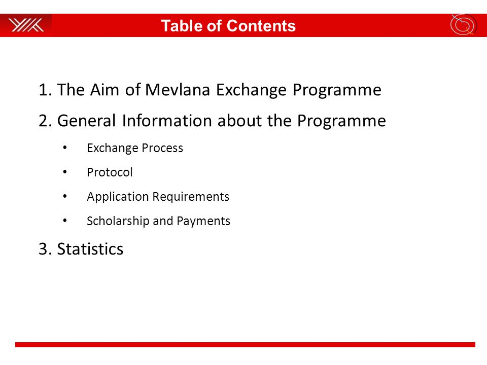1. The Aim of Mevlana Exchange Programme 2.