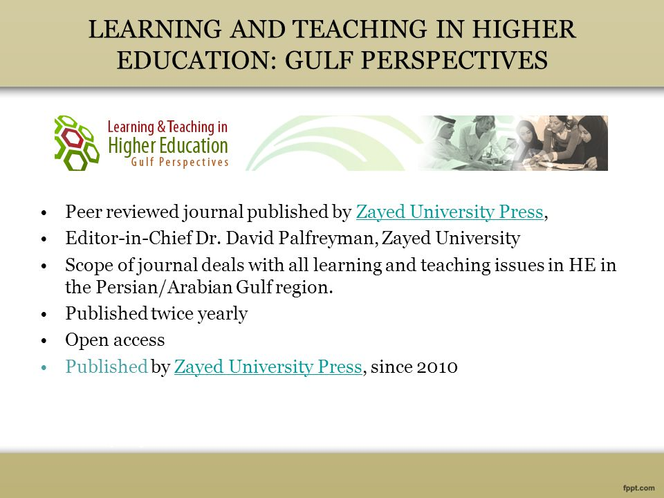 LEARNING AND TEACHING IN HIGHER EDUCATION: GULF PERSPECTIVES Peer reviewed journal published by Zayed University Press,Zayed University Press Editor-in-Chief Dr.