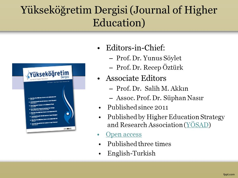 Yükseköğretim Dergisi (Journal of Higher Education) Editors-in-Chief: –Prof.