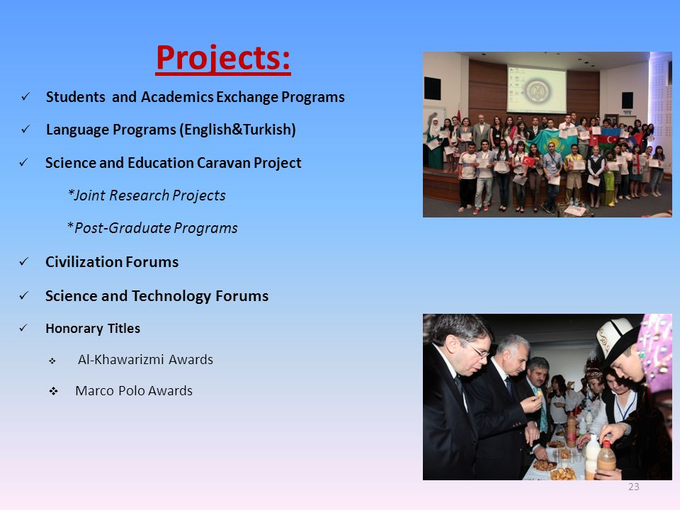 Projects: Students and Academics Exchange Programs Language Programs (English&Turkish) Science and Education Caravan Project *Joint Research Projects