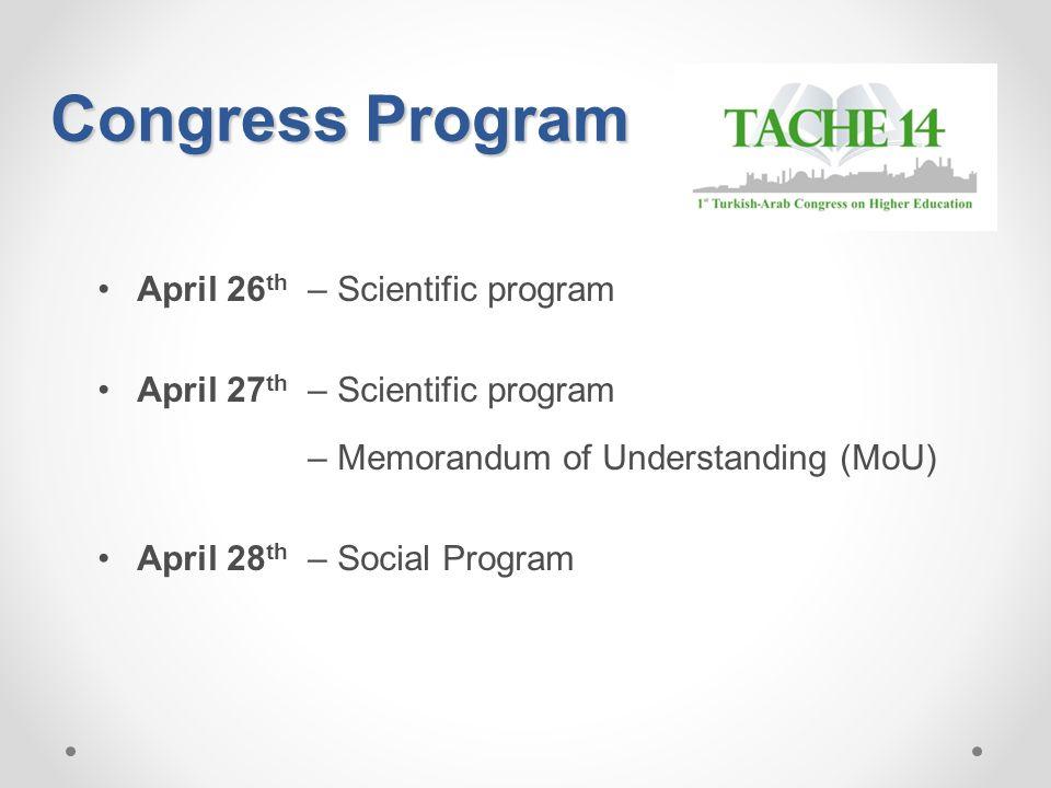Congress Program April 26 th – Scientific program April 27 th – Scientific program – Memorandum of Understanding (MoU) April 28 th – Social Program