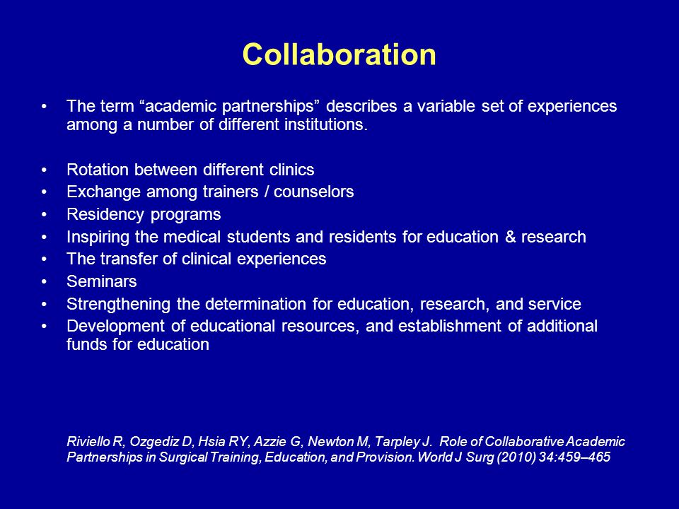 """Collaboration The term """"academic partnerships"""" describes a variable set of experiences among a number of different institutions. Rotation between diff"""