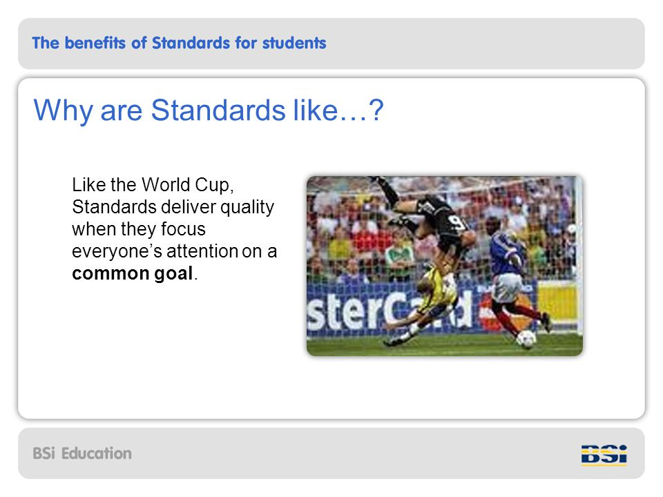 Why are Standards like….