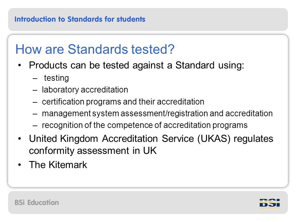How are Standards tested.
