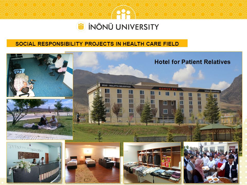 Hotel for Patient Relatives SOCIAL RESPONSIBILITY PROJECTS IN HEALTH CARE FIELD