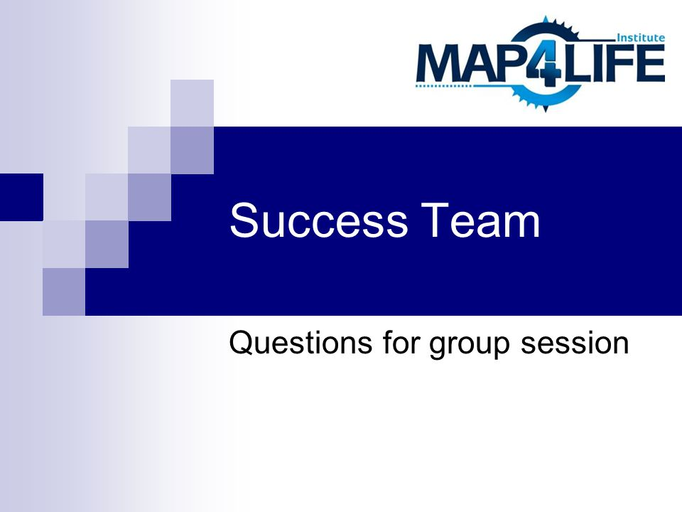 Success Team Questions for group session