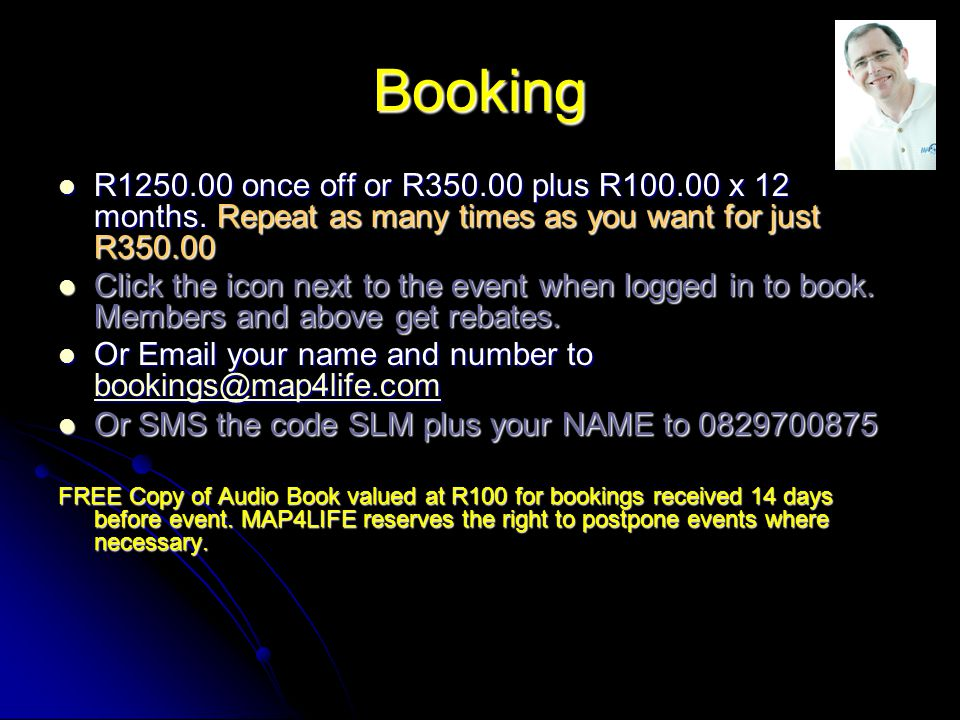 Booking R1250.00 once off or R350.00 plus R100.00 x 12 months.