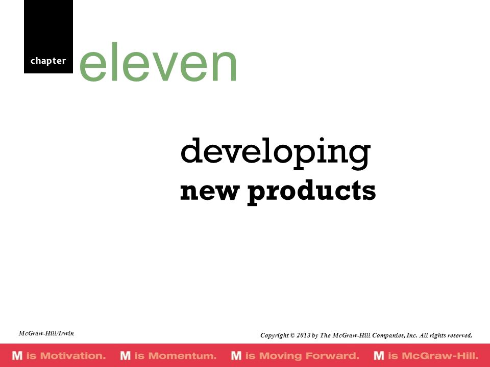chapter developing new products eleven McGraw-Hill/Irwin Copyright © 2013 by The McGraw-Hill Companies, Inc.
