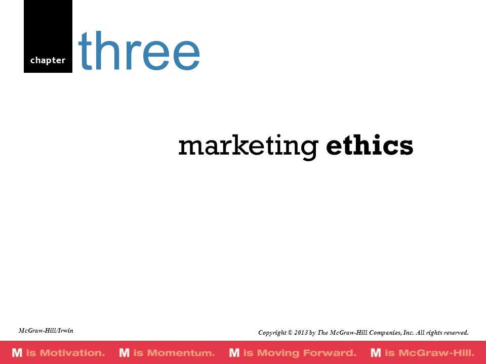 chapter marketing ethics three Copyright © 2013 by The McGraw-Hill Companies, Inc.