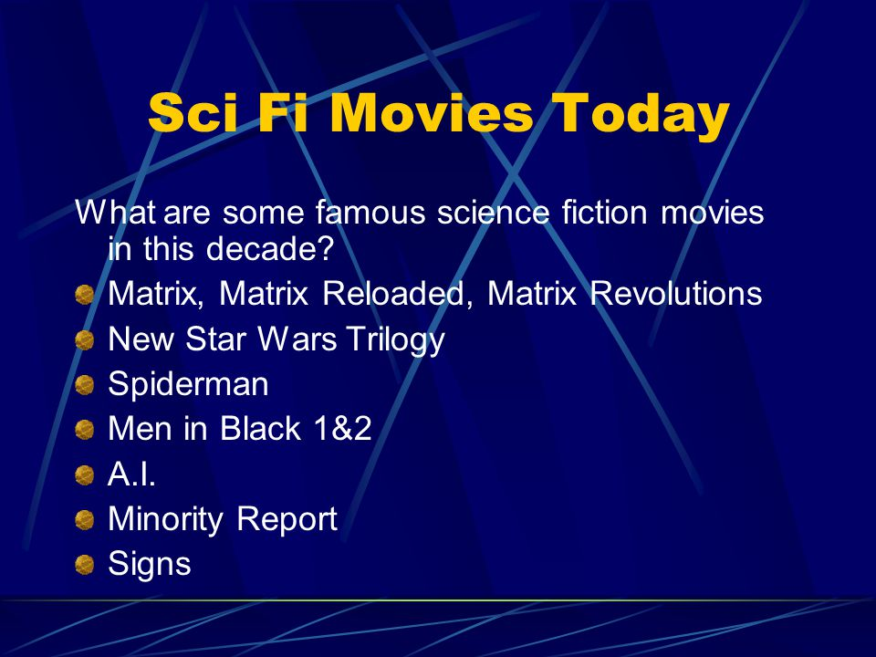 Several major films came out in 1997: Men in Black Contact, based on a novel by Carl Sagan Starship Troopers, based on the novel by Robert A. Heinlein