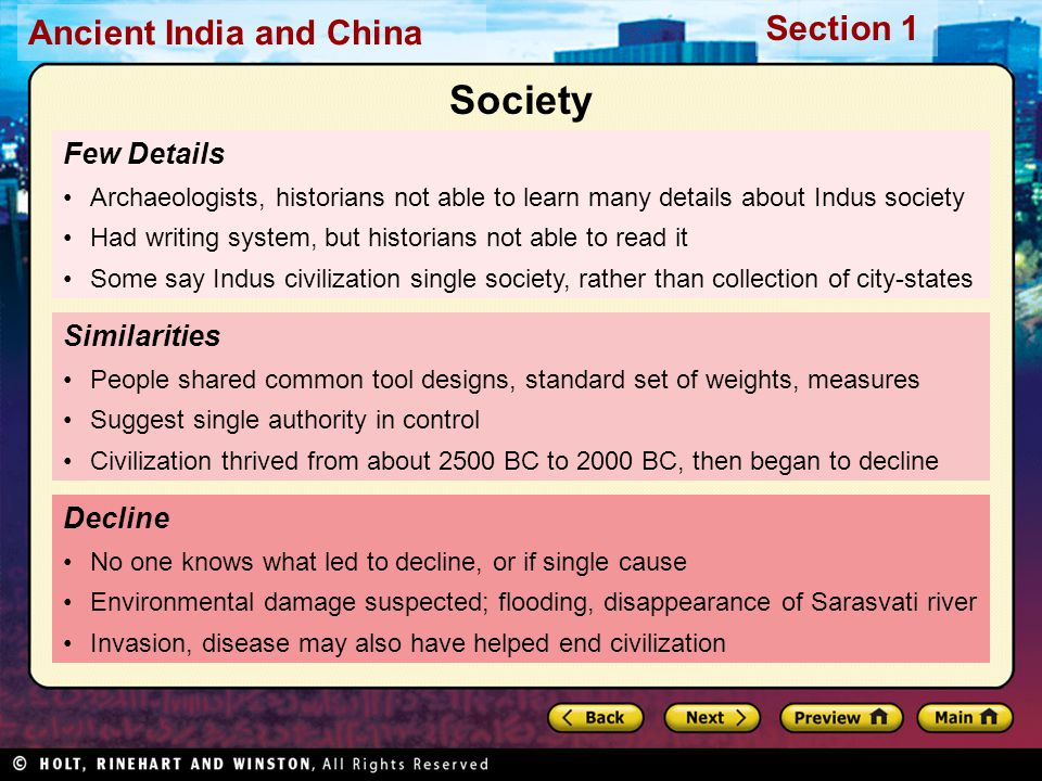 Ancient India and China Section 1 Few Details Archaeologists, historians not able to learn many details about Indus society Had writing system, but hi