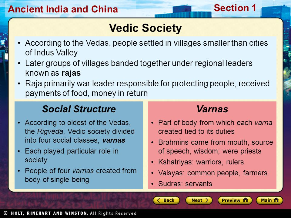 Ancient India and China Section 1 According to the Vedas, people settled in villages smaller than cities of Indus Valley Later groups of villages band