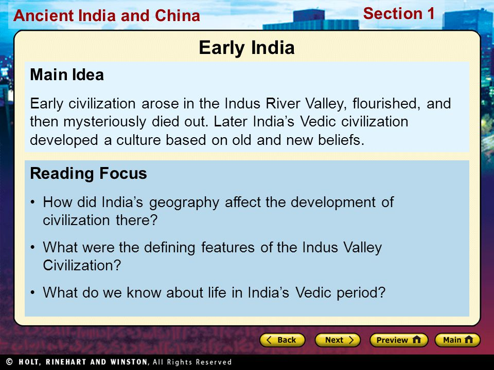 Ancient India and China Section 1 Reading Focus How did India's geography affect the development of civilization there? What were the defining feature