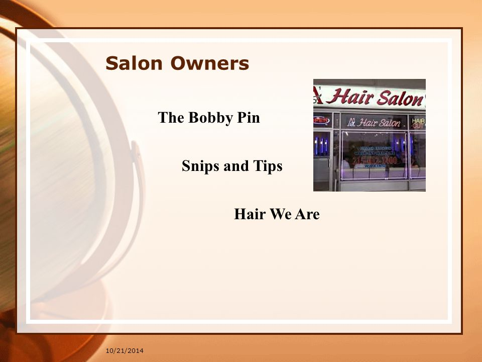 Salon Owners 10/21/2014 The Bobby Pin Snips and Tips Hair We Are