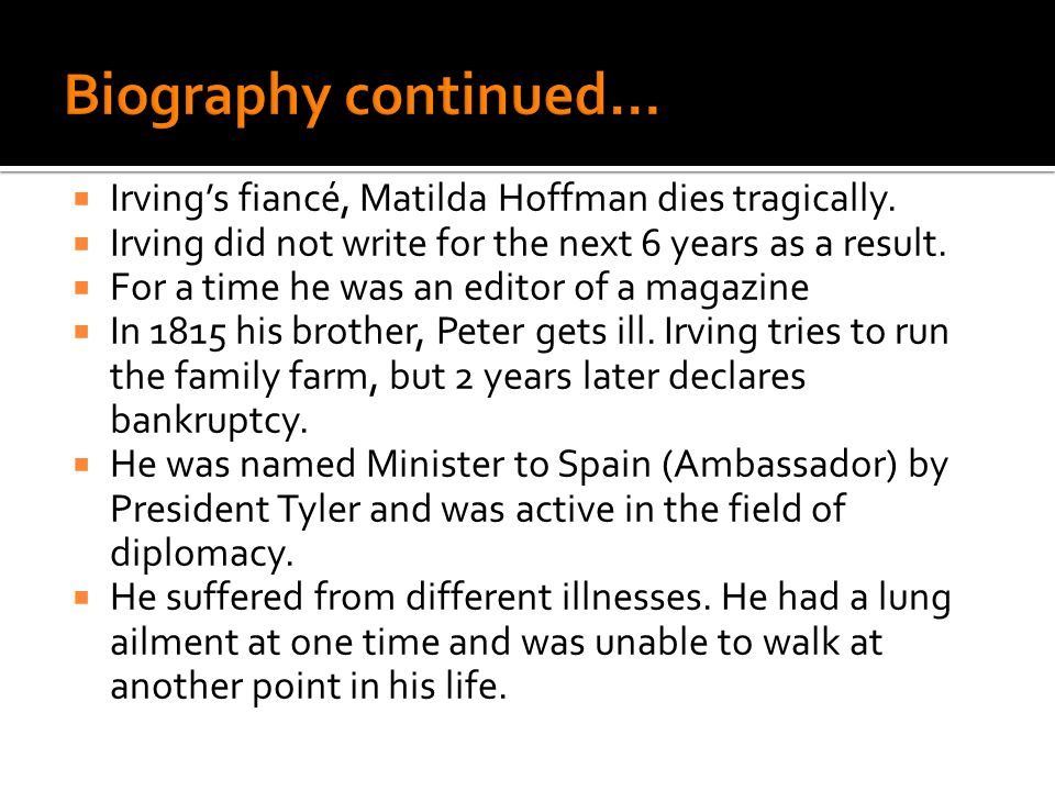  Irving's fiancé, Matilda Hoffman dies tragically.