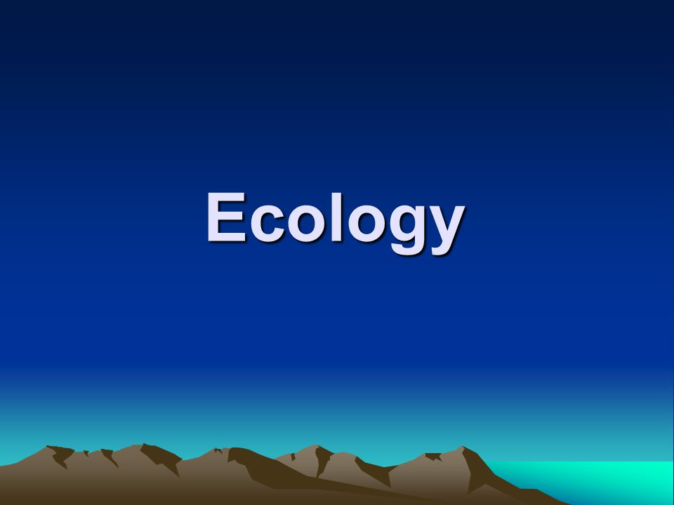 Ecology is the study of the interactions of living organisms with one another and with their physical environment (soil, water, climate…) ECO = LOGY = What is ecology.