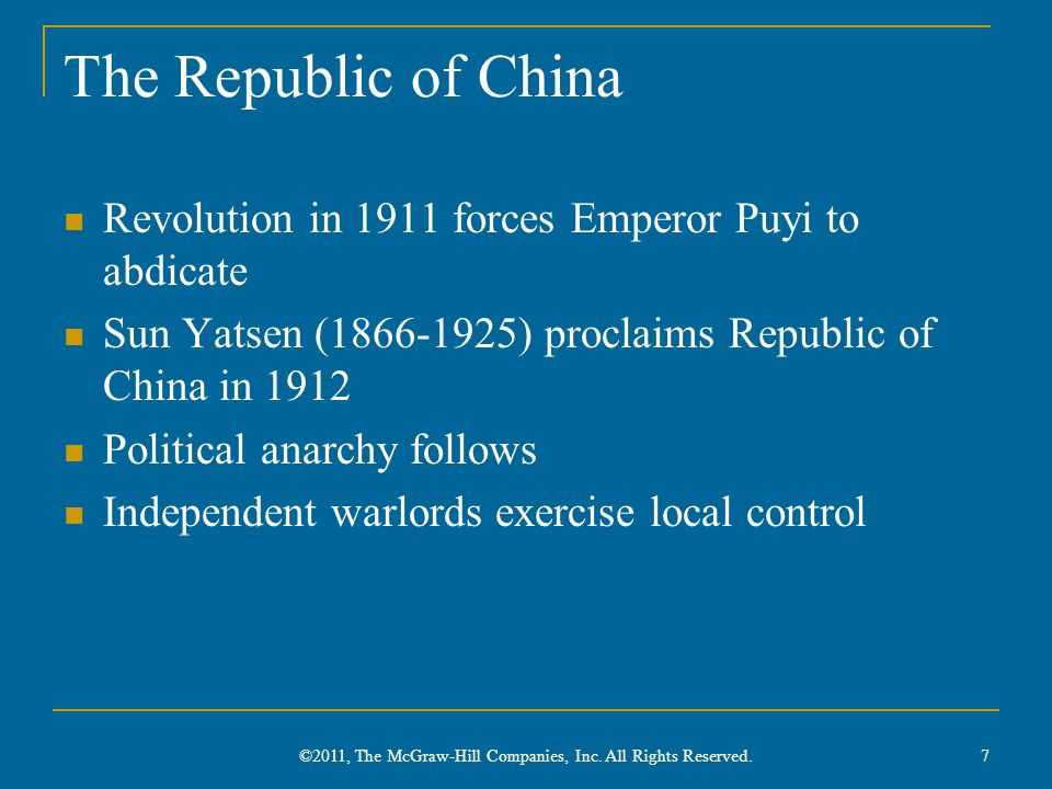 The Republic of China Revolution in 1911 forces Emperor Puyi to abdicate Sun Yatsen (1866-1925) proclaims Republic of China in 1912 Political anarchy