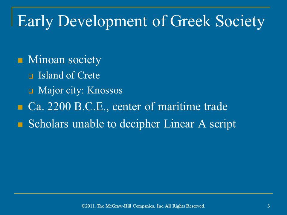 Early Development of Greek Society Minoan society  Island of Crete  Major city: Knossos Ca.