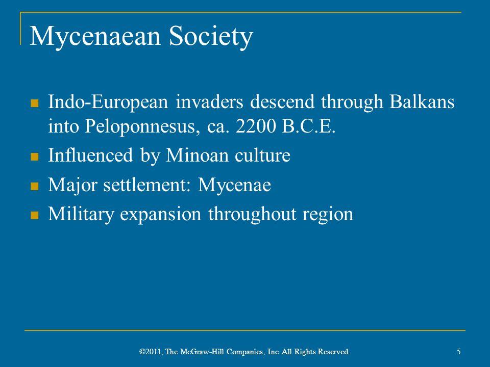 Mycenaean Society Indo-European invaders descend through Balkans into Peloponnesus, ca.