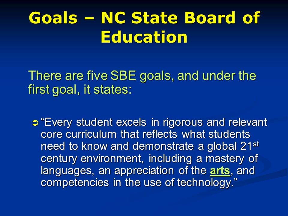 Guiding Mission - NC State Board of Education The guiding mission of the North Carolina State Board of Education (SBE) is that every public school student will graduate from high school, globally competitive for work and postsecondary education and prepared for life in the 21 st century.