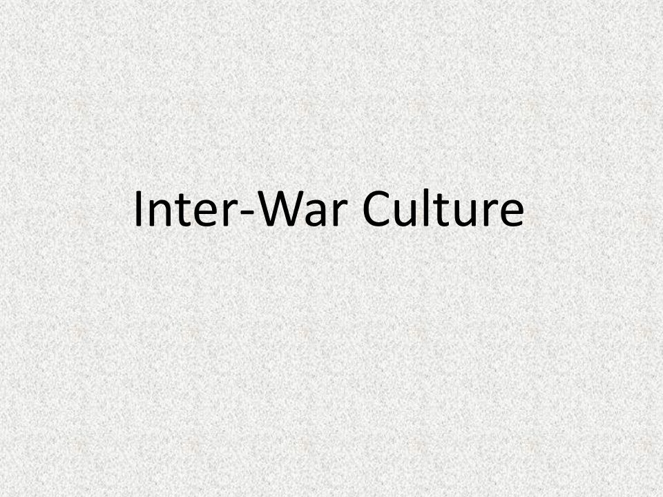 Inter-War Culture