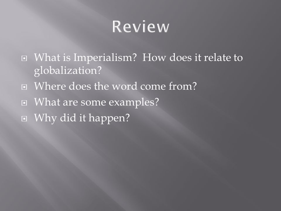 What is Imperialism.How does it relate to globalization.
