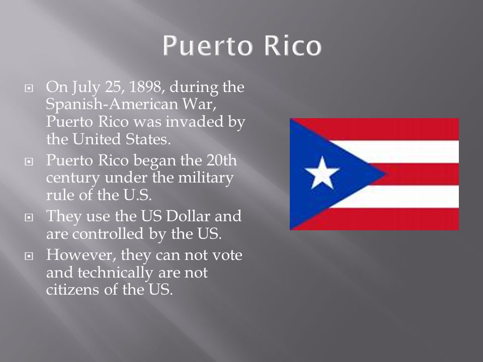 Puerto Rico  On July 25, 1898, during the Spanish-American War, Puerto Rico was invaded by the United States.