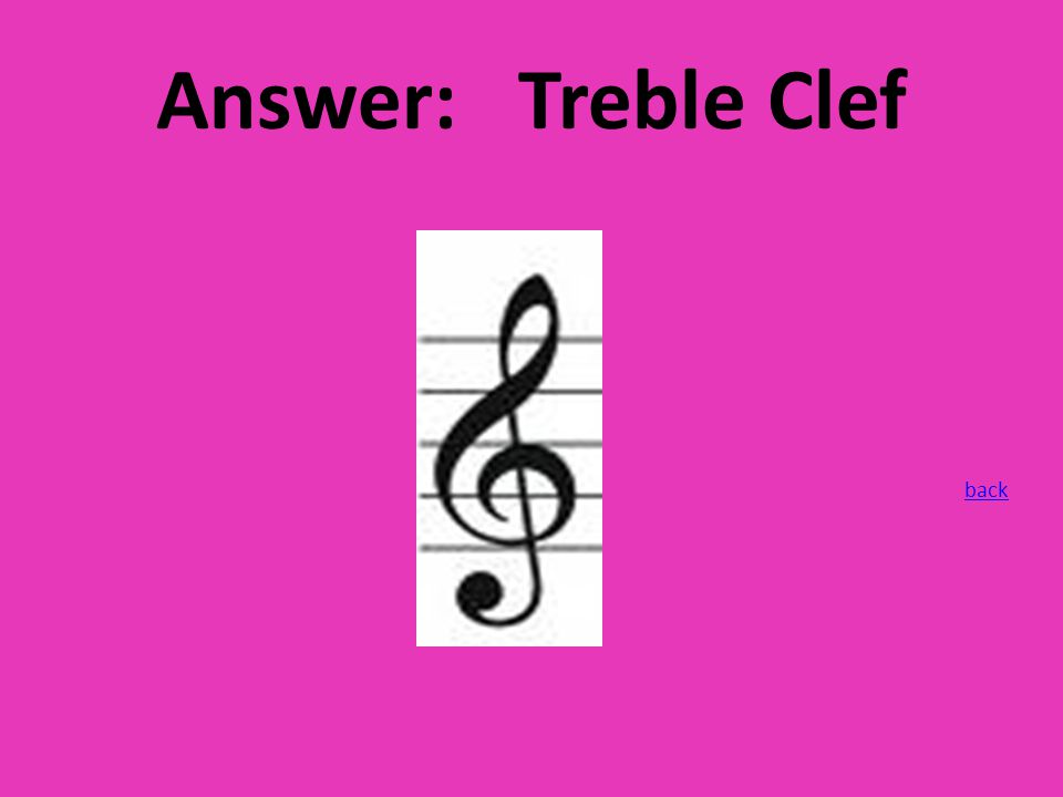 Answer: Treble Clef back