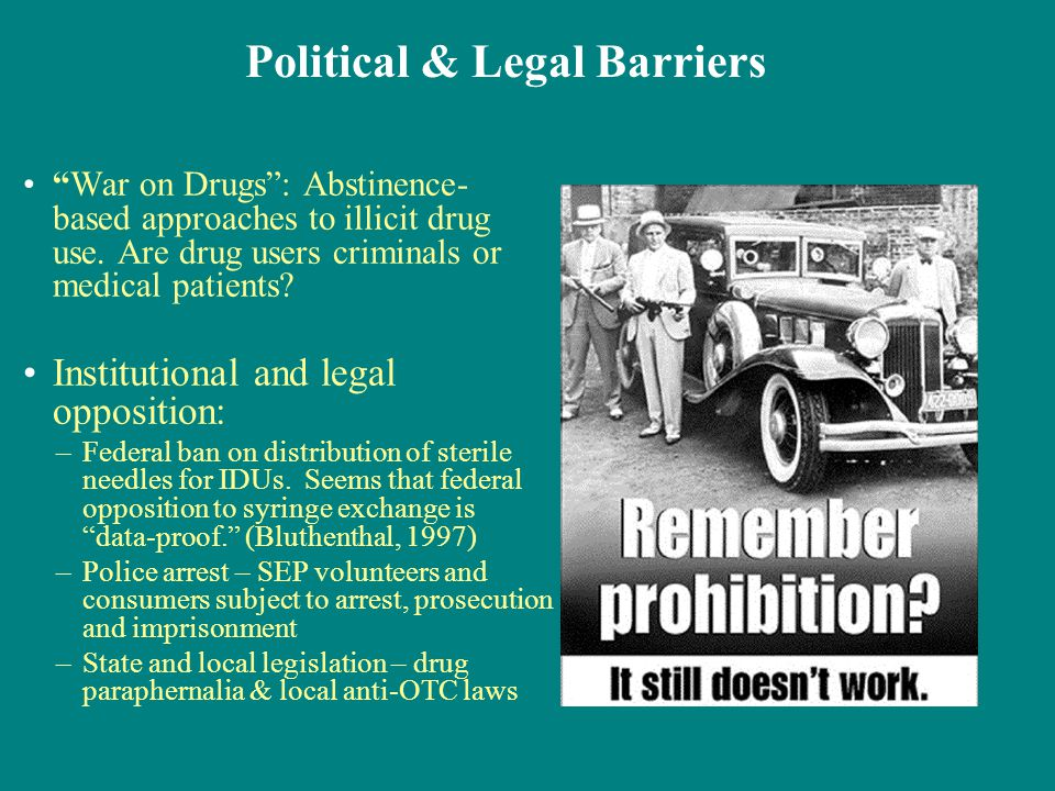 War on Drugs : Abstinence- based approaches to illicit drug use.