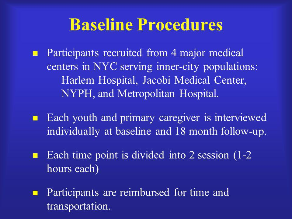 Baseline Procedures Participants recruited from 4 major medical centers in NYC serving inner-city populations: Harlem Hospital, Jacobi Medical Center,