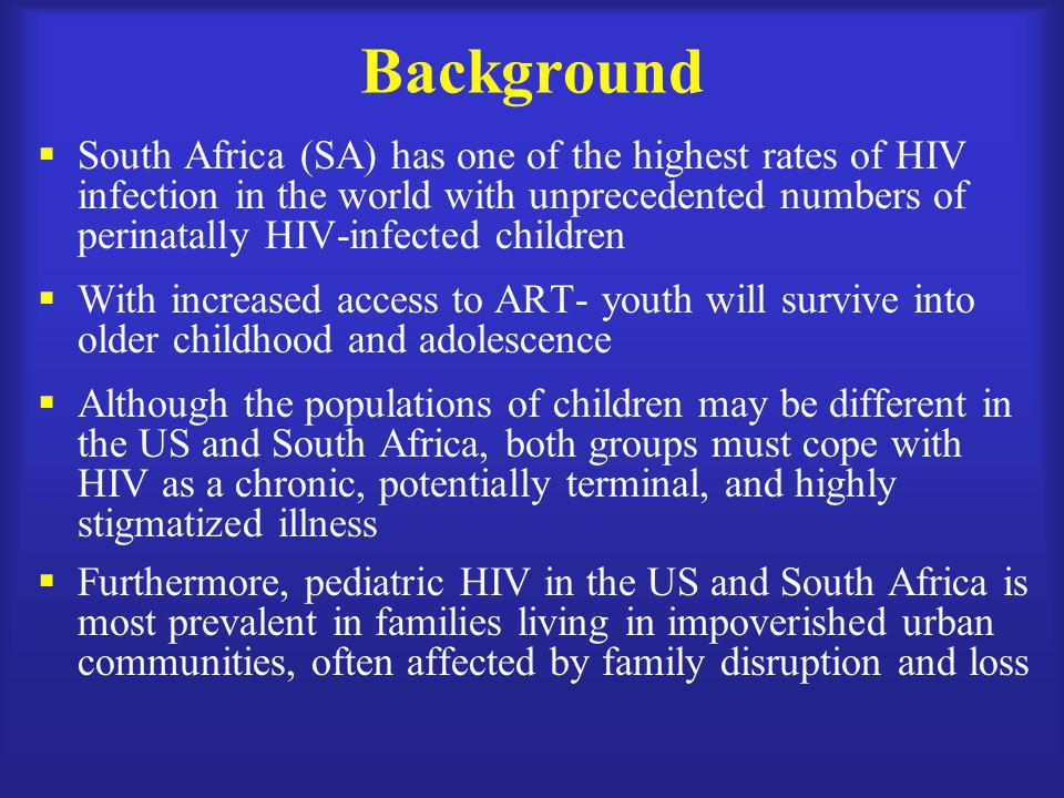 Background  South Africa (SA) has one of the highest rates of HIV infection in the world with unprecedented numbers of perinatally HIV-infected child