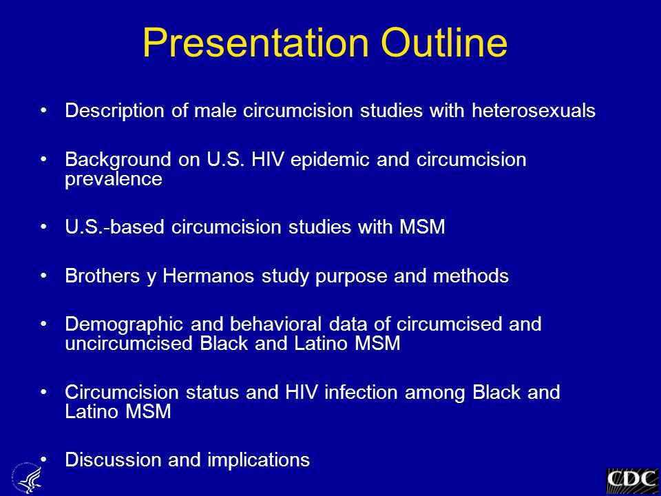 Presentation Outline Description of male circumcision studies with heterosexuals Background on U.S.