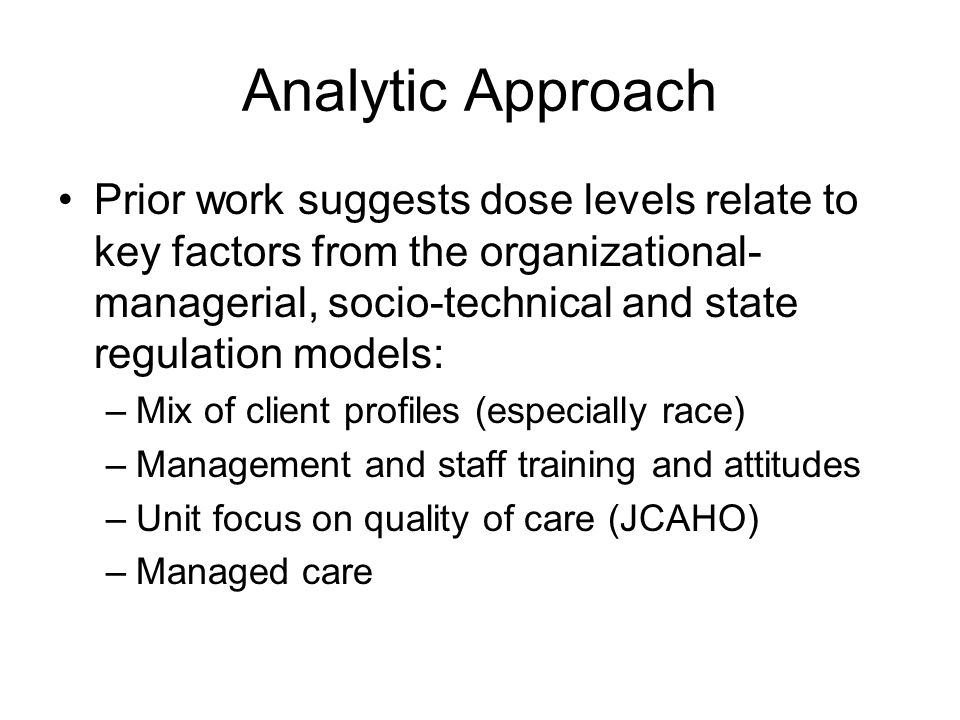 Analytic Approach Prior work suggests dose levels relate to key factors from the organizational- managerial, socio-technical and state regulation mode
