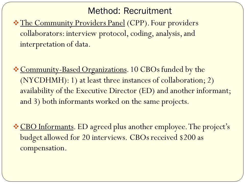 Method: Recruitment Method: Recruitment  The Community Providers Panel (CPP).