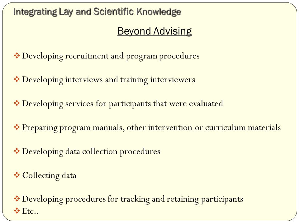 Method: Interview Protocol  To tap different domains of influence, prompts focused on: 1) personal characteristics of ideal researchers and of their institutions 2) values defining collaborative HIV prevention research 3) how researchers and community partners build relationships 4) barriers to collaboration in HIV prevention research  Participants were asked to explore collaboration in each phase of research (see figure)  To specify variables, informants gave examples and explained what differentiated low collaboration from high collaboration projects