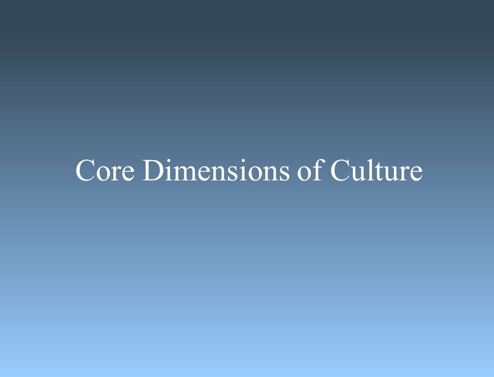 Core Dimensions of Culture