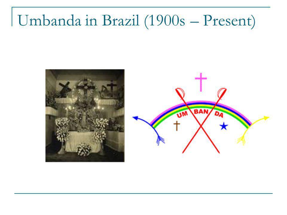 Umbanda in Brazil (1900s – Present)