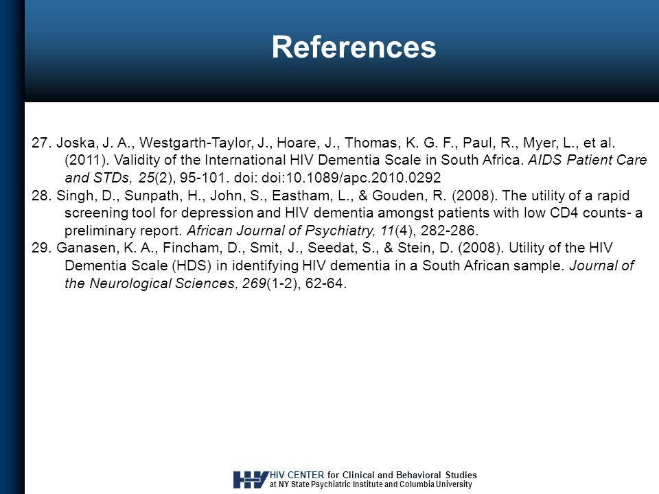 HIV CENTER for Clinical and Behavioral Studies at NY State Psychiatric Institute and Columbia University References 27.