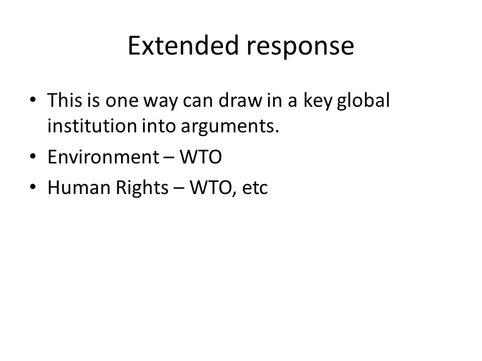 Extended response This is one way can draw in a key global institution into arguments.