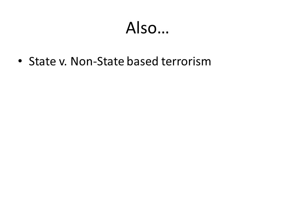 Also… State v. Non-State based terrorism