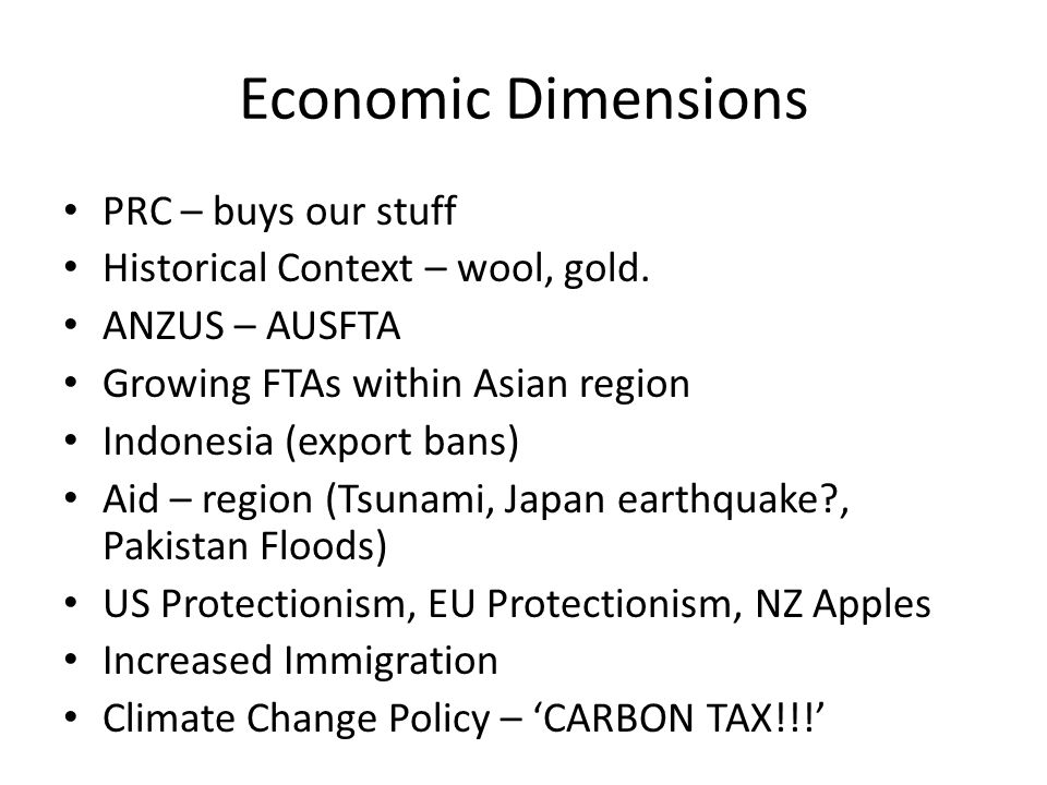 Economic Dimensions PRC – buys our stuff Historical Context – wool, gold.
