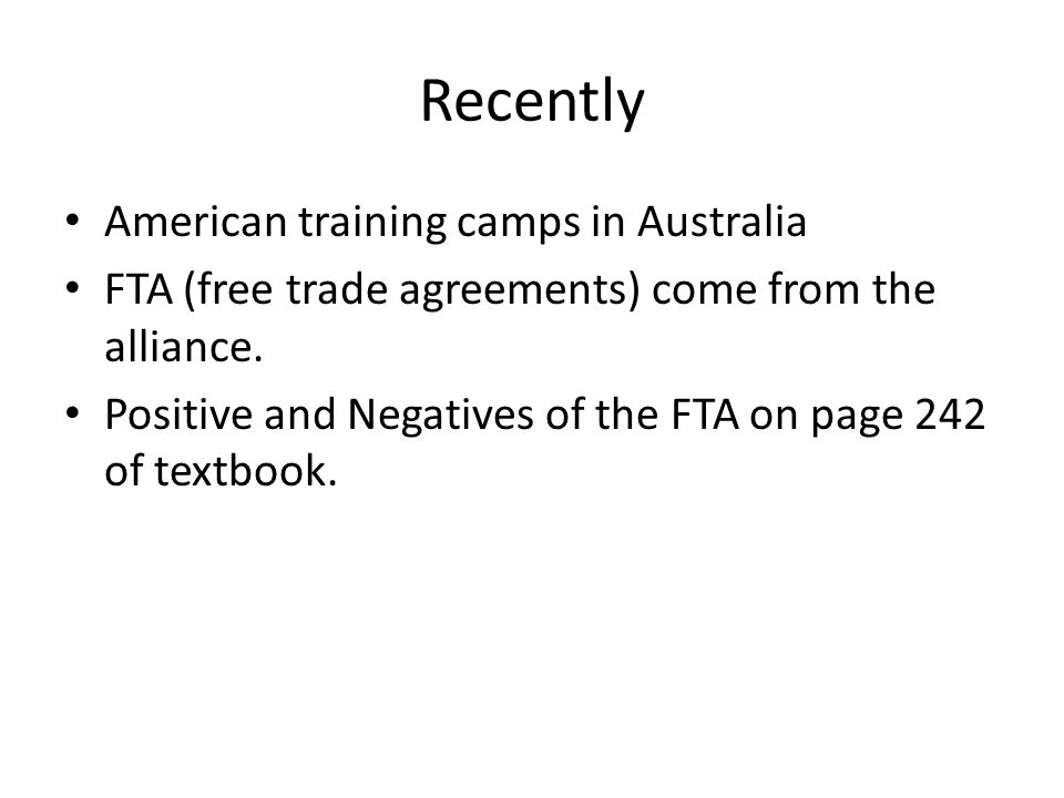 Recently American training camps in Australia FTA (free trade agreements) come from the alliance.