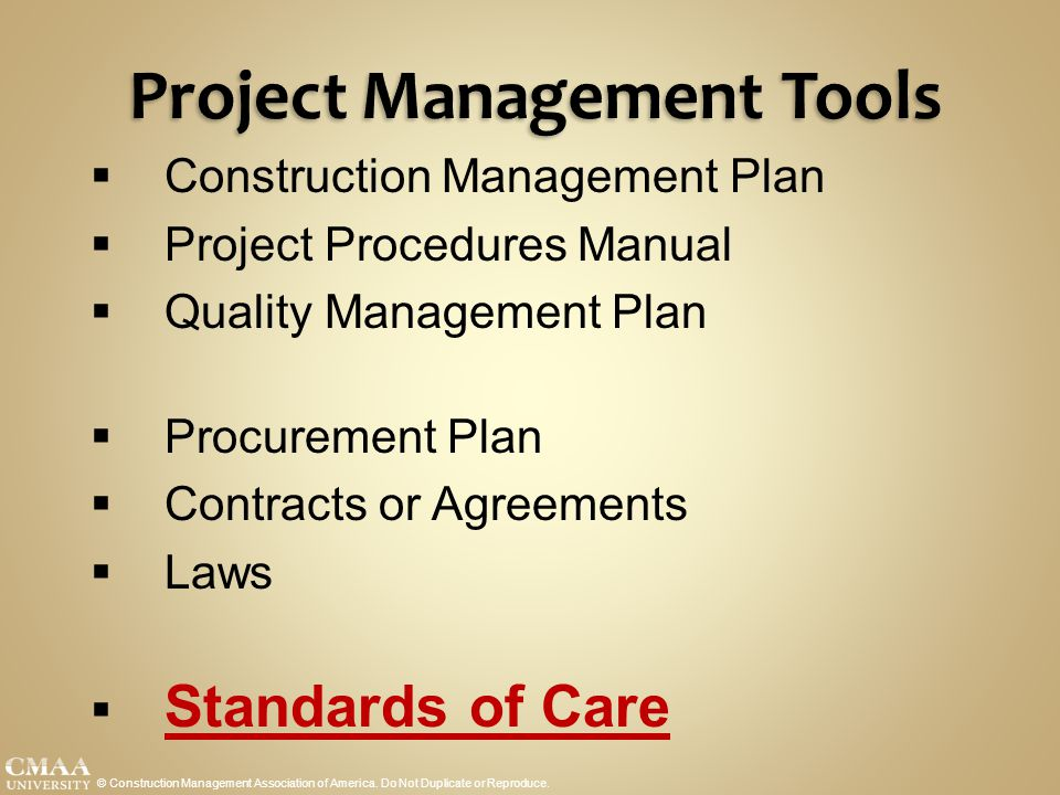 Project Management Tools © Construction Management Association of America. Do Not Duplicate or Reproduce.  Construction Management Plan  Project Pro