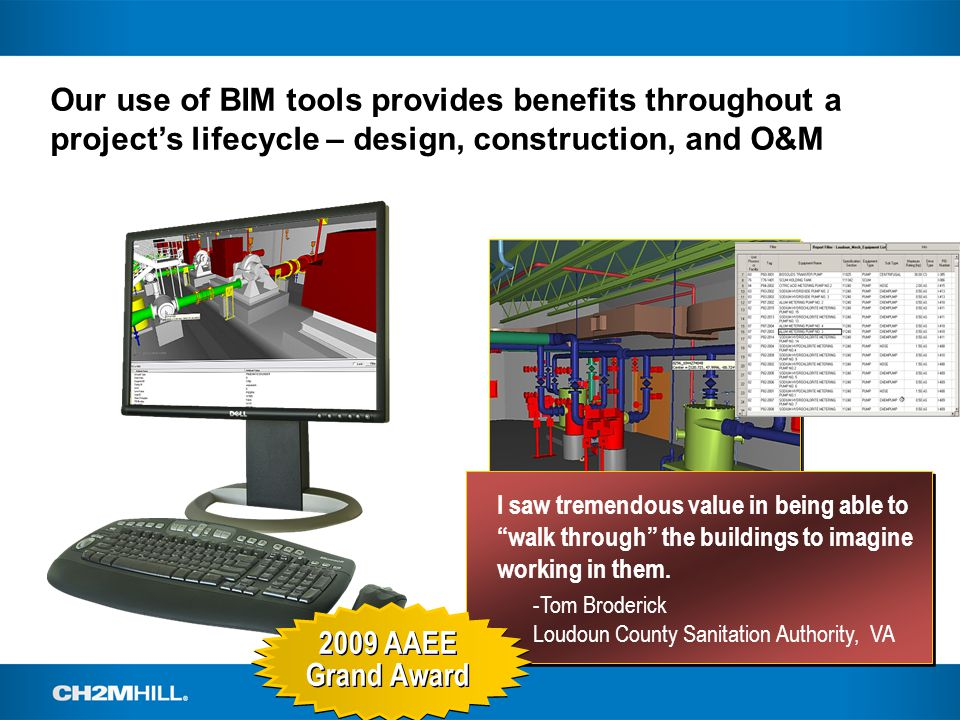 Our use of BIM tools provides benefits throughout a project's lifecycle – design, construction, and O&M I saw tremendous value in being able to walk through the buildings to imagine working in them.