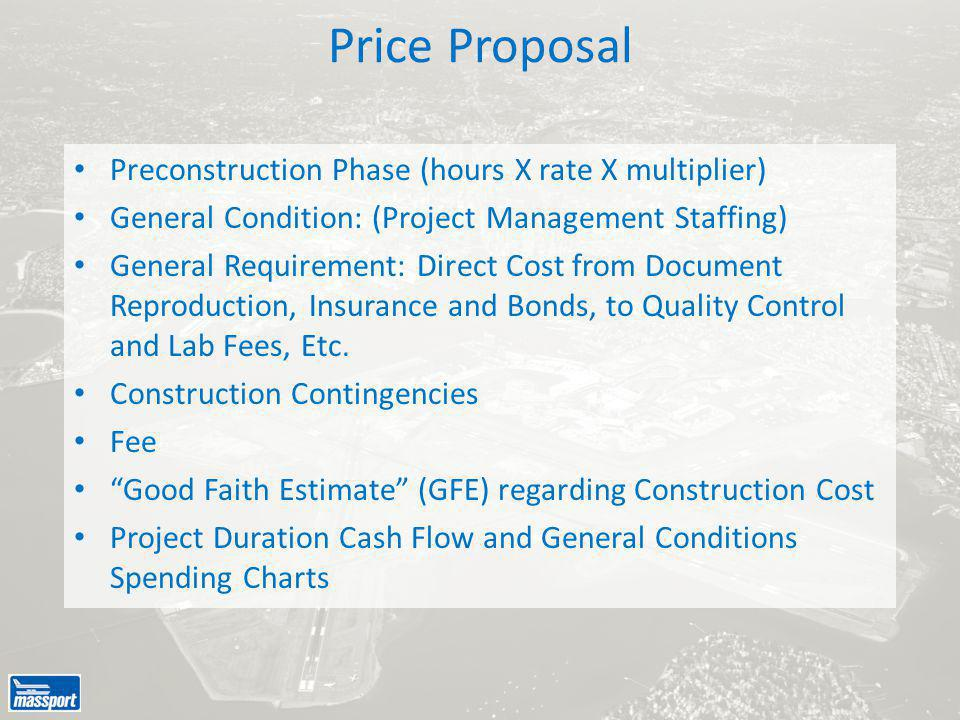 Price Proposal Preconstruction Phase (hours X rate X multiplier) General Condition: (Project Management Staffing) General Requirement: Direct Cost from Document Reproduction, Insurance and Bonds, to Quality Control and Lab Fees, Etc.
