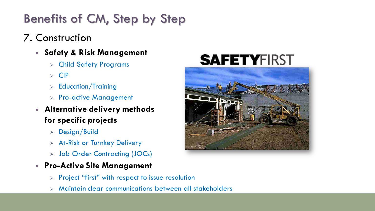 7. Construction  Safety & Risk Management  Child Safety Programs  CIP  Education/Training  Pro-active Management  Alternative delivery methods f