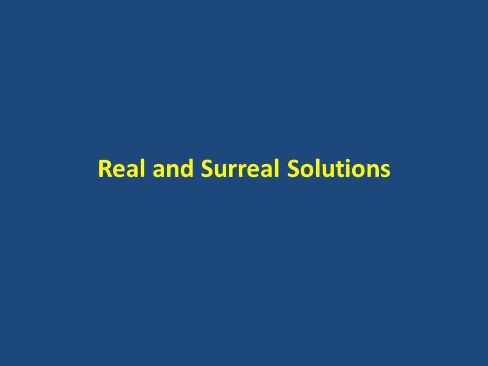 Real and Surreal Solutions